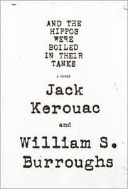 Cover of: And the hippos were boiled in their tanks | William S. Burroughs
