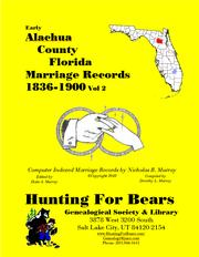 Cover of: Early Alachua County Florida Marriage Records Vol 2 1836-1900 | Dorothy Ledbetter Murray, Nicholas Russell Murray