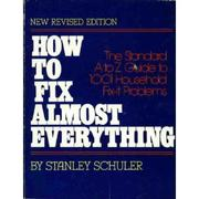 Cover of: How to fix almost everything by Stanley Schuler