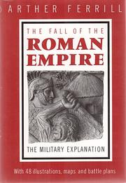 Cover of: The fall of the Roman Empire | Arther Ferrill
