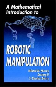 Cover of: A mathematical introduction to robotic manipulation | Richard M. Murray
