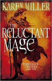 Cover of: The Reluctant Mage (Fisherman's Children #2) | Karen Miller