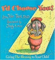 Cover of: I'd choose you! | John T. Trent