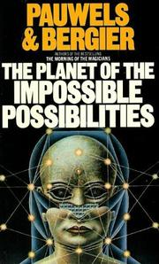 Cover of: Impossible Possibilities by Louis Pauwels; Jacques Bergier
