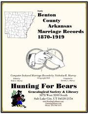 Cover of: Benton County Arkansas Marriage Records 1870-1919 by Nicholas Russell Murray