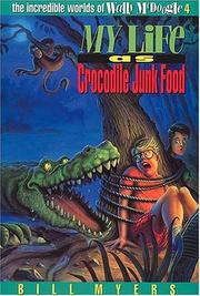 Cover of: My life as crocodile junk food | Bill Myers