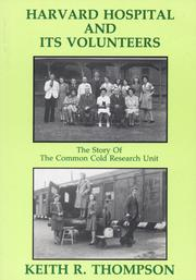 Cover of: Harvard hospital and its volunteers by Keith R. Thompson