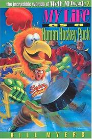 Cover of: My life as a human hockey puck | Bill Myers