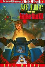 Cover of: My life as reindeer road kill | Bill Myers