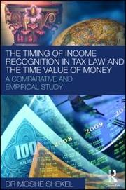 Cover of: The timing of income recognition in tax law and the time value of money | Moshe Shekel