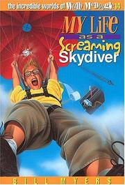Cover of: My life as a screaming skydiver | Bill Myers