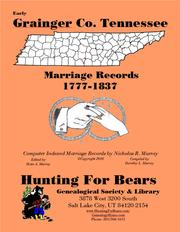 Cover of: Early Grainger Co. Tennessee Marriage Records 1777-1837 by Nicholas Russell Murray