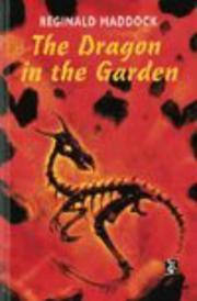 Cover of: The dragon in the garden | Reginald Maddock