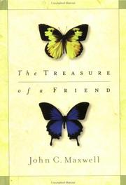 Cover of: The Treasure Of A Friend | John C. Maxwell