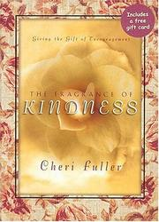 Cover of: The Fragrance Of Kindness | Cheri Fuller