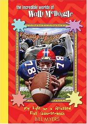 Cover of: My life as a splatted-flat quarterback | Bill Myers