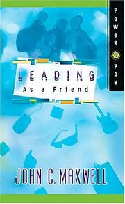 Cover of: Leading as a friend | John C. Maxwell