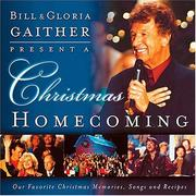 Cover of: Bill & Gloria Gaither present a Christmas homecoming | Bill Gaither