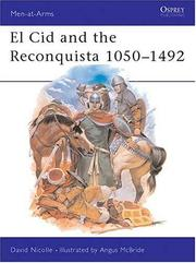 Cover of: El Cid and the Reconquista 1050-1492 | David Nicolle