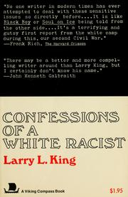 Cover of: Confessions of a white racist | King, Larry L.