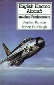 Cover of: English electric aircraft and their predecessors | Stephen Ransom