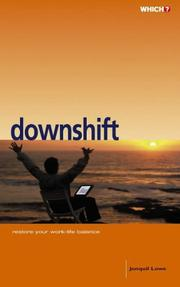 Cover of: Which? Downshift (Which Consumer Guides) | Jonquil Lowe