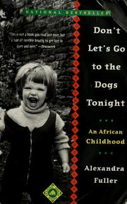 Cover of: Don't let's go to the dogs tonight | Alexandra Fuller