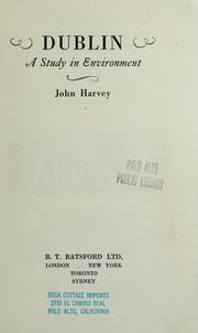 Cover of: Dublin, a study in environment | John Hooper Harvey