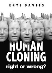 a description of if cloning is right or wrong In short, as elder maxson points out, human cloning is wrong, because scientists and corporate bosses alike, (if they desire to) can program these cloned individuals to fulfill a specific purpose, regardless of said individuals thoughts, and without their consent.