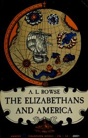 Cover of: The Elizabethans and America | A. L. Rowse