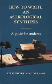 Cover of: How to Write An Astrological Synthesis (A Guide for Students) by Terry Dwyer
