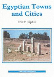 Cover of: Egyptian towns and cities | Eric P. Uphill