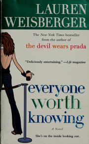 Cover of: Everyone worth knowing | Lauren Weisberger