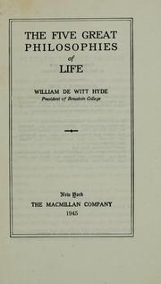 Cover of: The five great philosophies of life | William De Witt Hyde