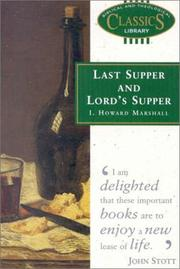 Cover of: Last Supper and Lords Supper by I. Howard Marshall