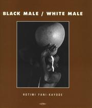 Cover of: Black male/white male by Rotimi Fani-Kayode
