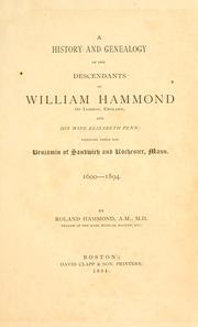 A history and genealogy of the descendants of William Hammond of London, England, and his wife Elizabeth Penn