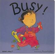 Cover of: Busy! | Annie Kubler