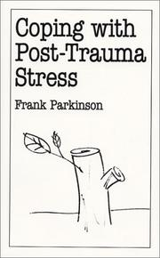 Cover of: Coping with Post-Trauma Stress | Frank Parkinson