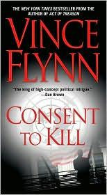 Cover of: Consent to kill | Vince Flynn