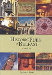 Cover of: Historic pubs of Belfast | Gary Law