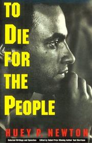 Cover of: To die for the people | Huey P. Newton