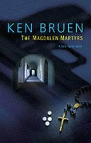 Cover of: The Magdalen martyrs | Ken Bruen
