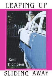 Cover of: Leaping Up Sliding Away | Kent Thompson