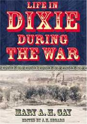 Cover of: Life in Dixie During the War (Civil War Georgia) | Mary Ann Harris Gay