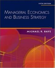 Cover of: Managerial Economics & Business Strategy + Data Disk by Michael Baye