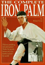 Cover of: The complete iron palm by Brian Gray