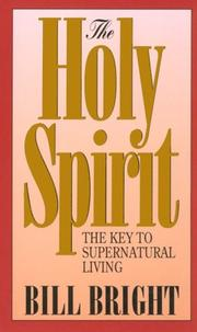 Cover of: The Holy Spirit, the key to supernatural living | Bill Bright