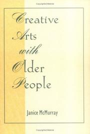 Cover of: Creative arts with older people | Janice McMurray