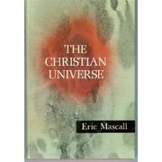 Cover of: The Christian universe by E. L. Mascall